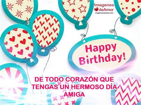 imagenes de cumpleaños para una querida amiga dulces im 225 genes de feliz cumplea 241 os para una amiga especial