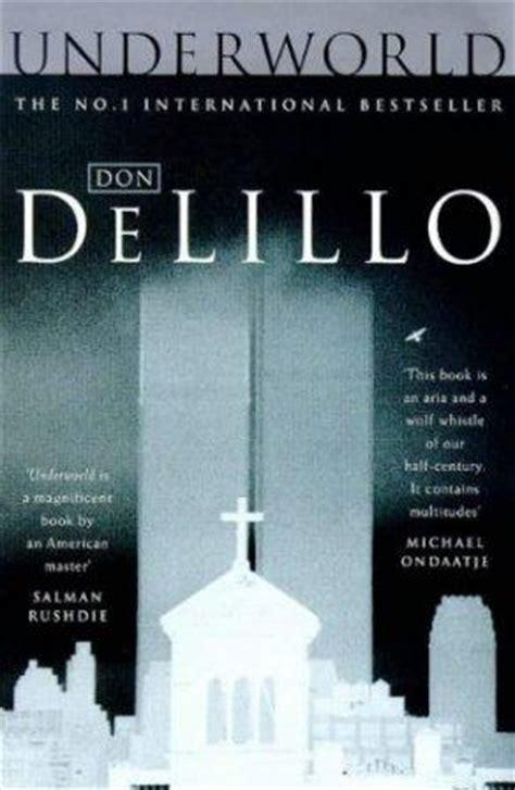 underworld don delillo 1997 underworld il capolavoro di don delillo un viaggio nella storia contemporanea 900