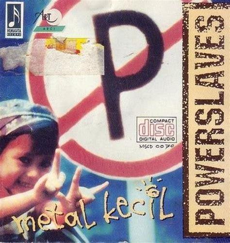 Sho Metal Yang Kecil lagu rock indonesia power slaves