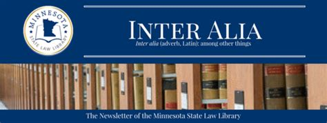 inter alia inter alia minnesota state law library newsletter may 2017