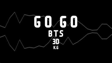 download mp3 go go bts download lagu 3d audio bts go go use headphones mp3 girls