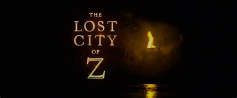 the lost city of z teaser trailer for the lost city of z starring