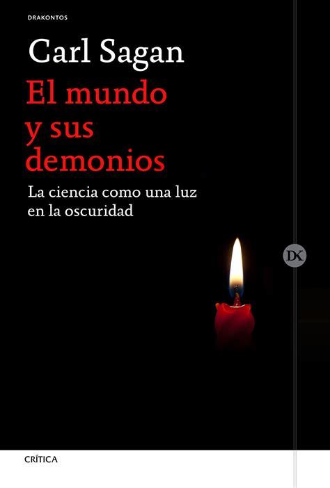 libro mundo y sus demonios el mundo y sus demonios la ciencia como una luz en la oscuridad sagan carl libro en papel