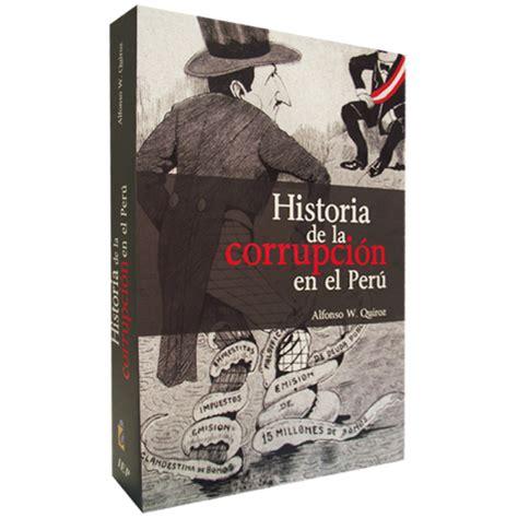 libro la gesta espaola historia cl 205 o cr 237 tica al libro quot historia de corrupci 243 n en el per 250 quot de alfonso quiroz