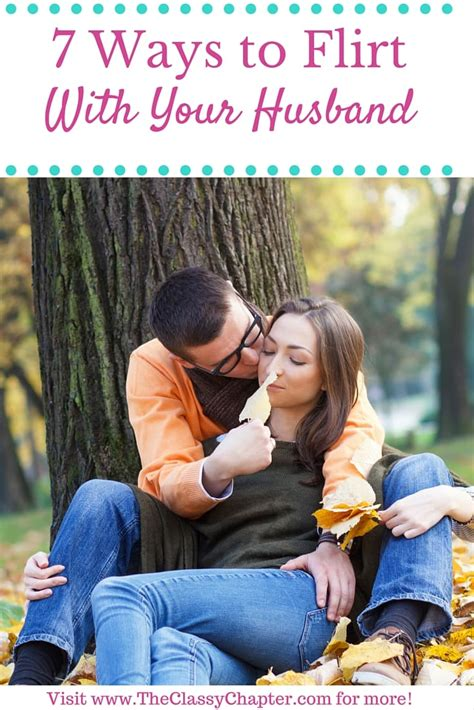 7 Ways To Hes Flirting With You 7 ways to flirt with your husband the chapter