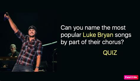 luke bryan questions can you name the most popular luke bryan songs by part of
