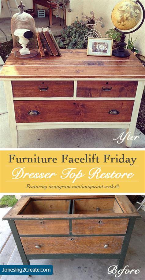 How To Restore An Dresser by Furniture Facelift Friday Restoring A Dresser Top