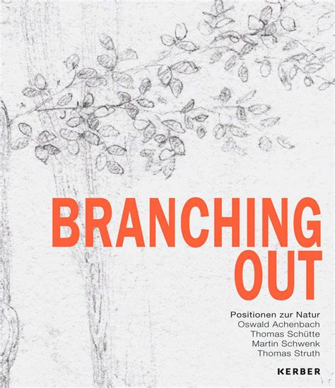Branching Out by Branching Out Achenbach S Sch 252 Tte S Schwenk S And