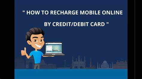 how to recharge mobile how to recharge mobile by credit debit card