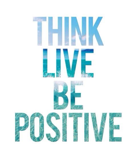 Think Be Positive think live be positive pictures photos and images for