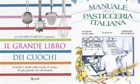 miglior libro di cucina italiana i 5 migliori libri di cucina da avere in dispensa