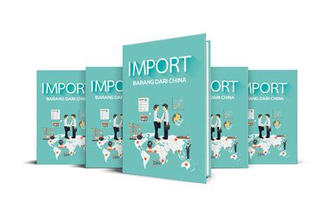 Buku Dan Cd Rahasia Import Dari China cara import barang dari china tidak perlu ikut seminar
