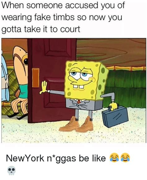 Timbs Memes - when someone accused you of wearing fake timbs so now you gotta take it to court newyork n ggas