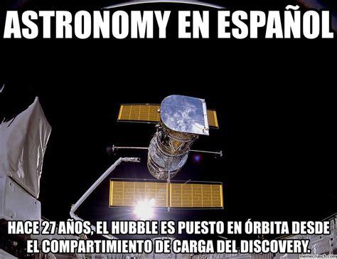 Astronomy Memes - astronomy en espa 241 ol
