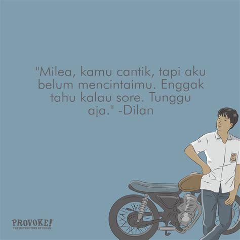 quote dari dilan dan milea yang bikin galau se indonesia 10 quotes andalan dilan dari pidi baiq yang bikin baper