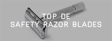 what is the best edge razor best edge razor blades for de safety razors