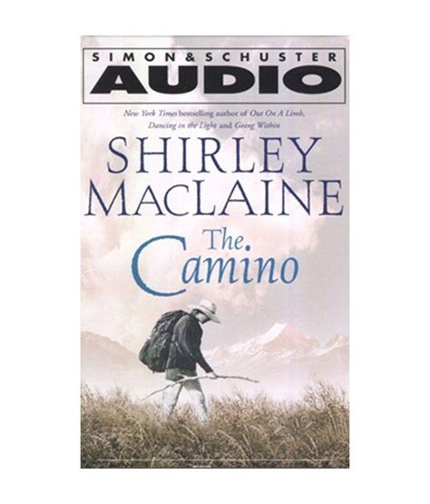 shirley maclaine the camino the camino by shirley maclaine audio books m4a