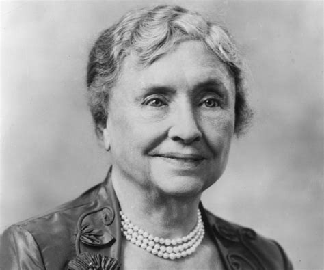 Helen Keller Biography And Profile | one must envision the higher life and be by helen keller