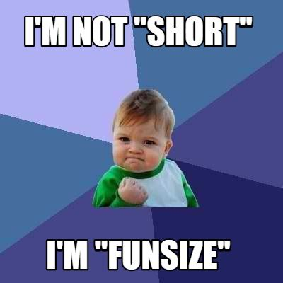 What Is Meme Short For - meme creator i m not quot short quot i m quot funsize quot meme