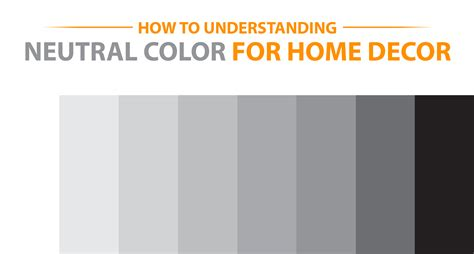 nuetral colors how to understanding neutral color scheme for home decor