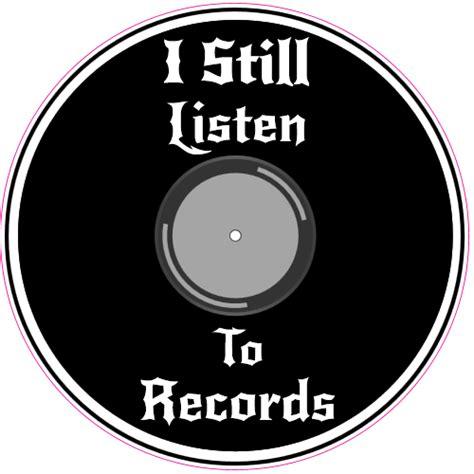 U S Records I Still Listen To Records Circle Decal U S Custom Stickers