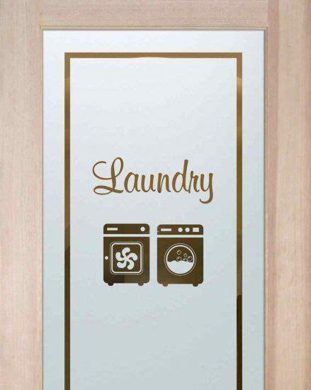 laundry room doors frosted glass 17 best images about door door hardware on glass doors bathroom doors and custom