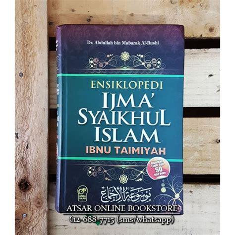 Buku Ensiklopedi Akhir Zaman 7 ensiklopedi ijma syaikhul islam ibnu taimiyah