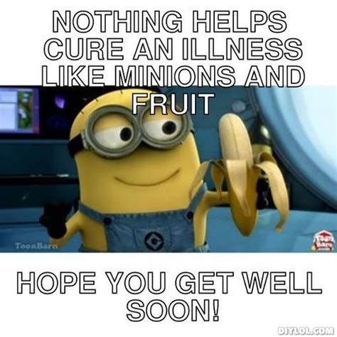 Get Well Soon Meme Funny - minion get well soon meme cute pics pinterest soon