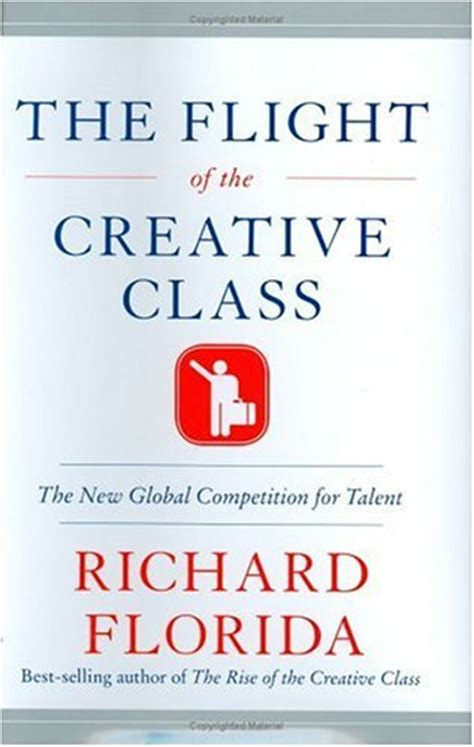 Flying On The Be Creative And Inovatif Penerbit the flight of the creative class the new global competition for talent by richard florida in