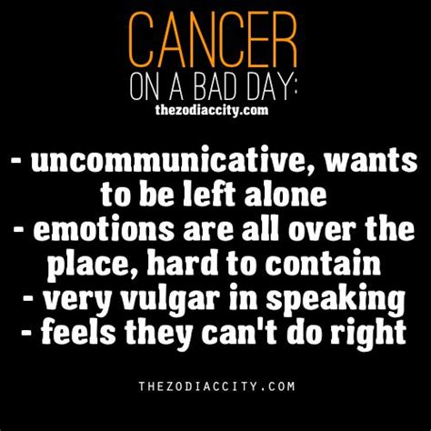 zodiac cancer on a bad day quot very vulgar in speaking quot well