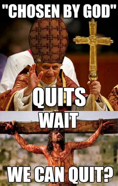Meme Religion - pope resigns and religion funny pictures 43 pics