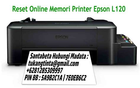 reset tinta printer epson l120 pusat modifikasi printer infus reset online memori