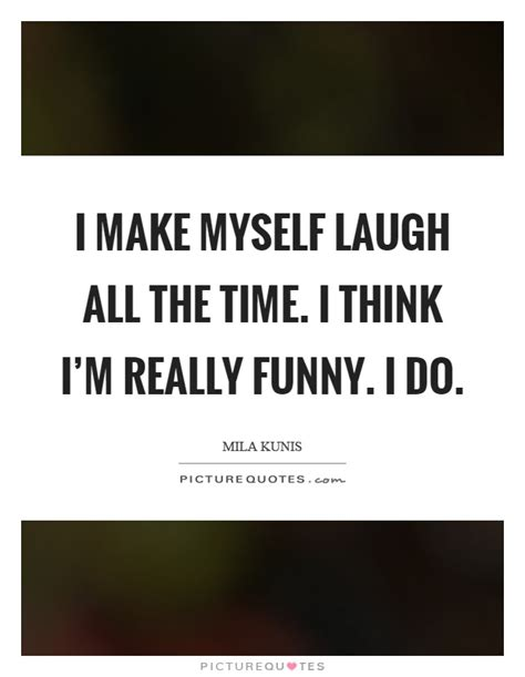 I Think Im In With Myself by Quotes Sayings Picture Quotes Page 33