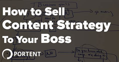 how to sell your how to sell content strategy to your boss portent