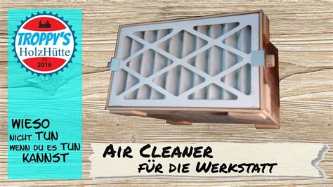 werkstatt luftreiniger workshop air cleaner diy werkstattluftfiltersystem