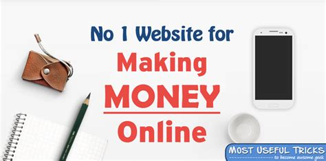 Money Making Online Sites - best website to make money online no 1 site most useful tricks