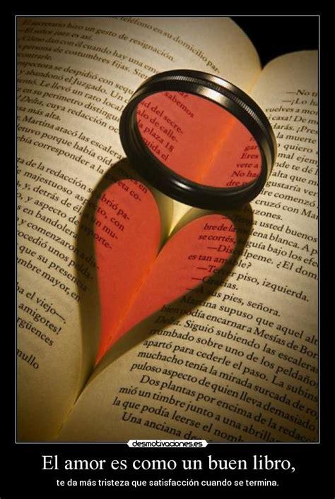libro el amor en los el amor es como un buen libro desmotivaciones