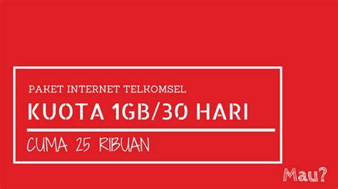paket internet telkomsel murah 5gb 25 ribu paket internet murah telkomsel 1gb 30 hari cuma 25 ribu mau