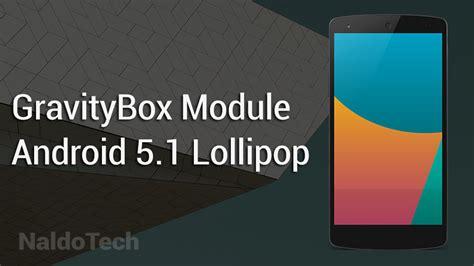 install working gravitybox module on android 5 1 lollipop naldotech
