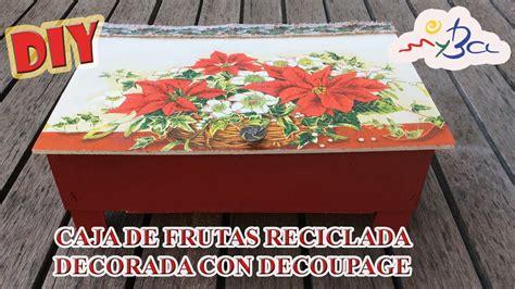 tutorial caja fruta decoupage caja de frutas reciclada y decorada con decoupage para