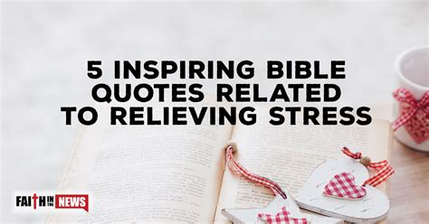 5 News To Inspire You by 5 Inspiring Bible Quotes Related To Relieving Stress