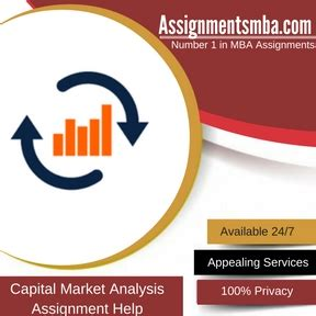 Mba In Capital Markets Part Time by Capital Market Analysis Mba Assignment Help