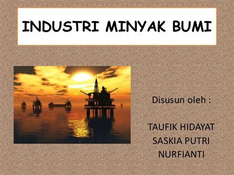 Minyak Industri industri minyak bumi ppt