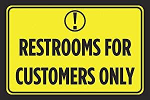 bathroom for customers only sign amazon com restrooms for customers only bright yellow