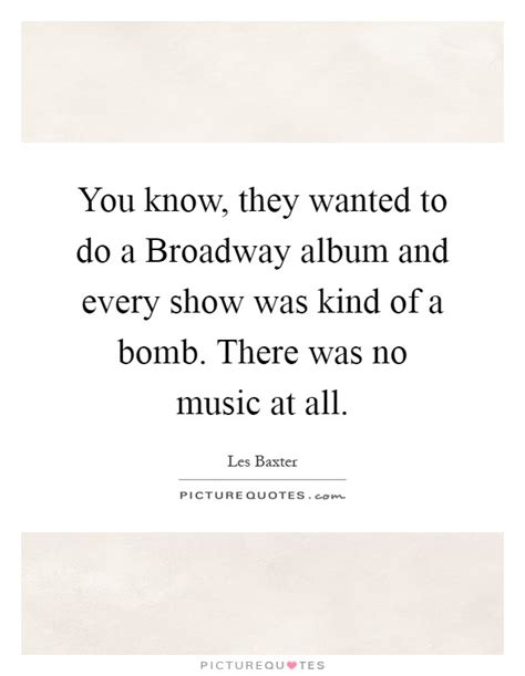 Wanted To Do Broadway by Broadway Quotes Broadway Sayings Broadway Picture Quotes