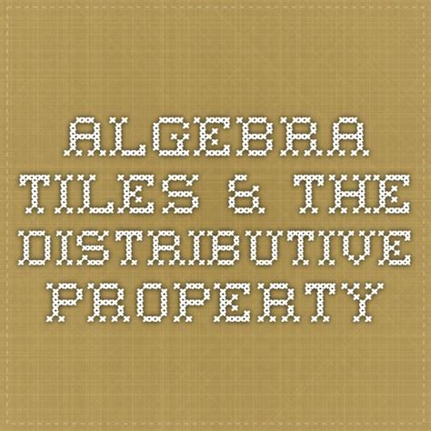 algebra tiles amp the distributive property repinned by