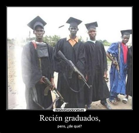 memes graciosos de graduados reci 233 n graduados desmotivaciones
