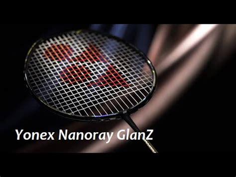 Raket Yonex Nanoray Glanz yonex nanoray glanz review by www racket world de