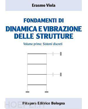 libreria pitagora bologna fondamenti di dinamica e vibrazione delle strutture 1
