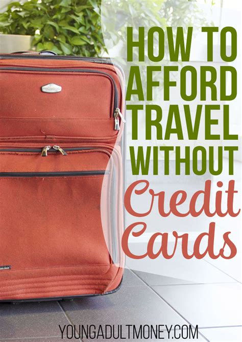 how to make money without a credit card how to afford travel without credit cards money